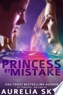 Princess By Mistake  SciFi Romance