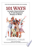 101 Ways To Make Generations X Y And Zoomers Happy At Work