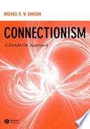 Connectionism : exercises in differenttypes of connectionist architectures. explores three...