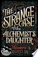 The Strange Case of the Alchemist s Daughter