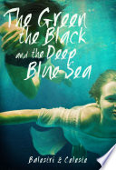 the green the black and the deep blue sea