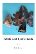Pebble Leaf Feather Knife