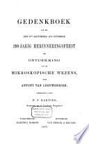 Gedenkboek van het den 8sten september 1875 gevierde 200-jarig herinneringsfeest der ontdekking van de mikroskopische wezens door Antony van Leeuwenhoek