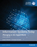 Information Systems Today: Managing in a Digital World, Global Edition