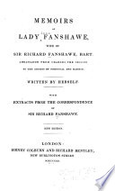 Memoirs of Lady Fanshawe Wife of Sir Richard Fanshawe, Bart., Ambassador from Charles the Second to the Courts of Portugal and Madrid