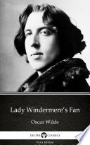 Lady Windermere   s Fan by Oscar Wilde  Illustrated