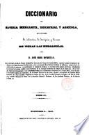 Diccionario de materia mercantil, industrial y agrícola, que contiene la indicación, la descripción y los usos de todas las mercancías