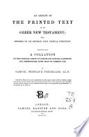 An account of the printed text of the Greek New Testament  with remarks on its revision upon critical principles