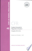 Code of Federal Regulations  Title 48  Federal Acquisition Regulations System  Chapter 29 End  Revised as of October 1  2011