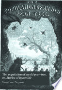 The Population of an Old Pear-tree, Or, Stories of Insect Life