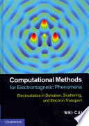 Computational Methods for Electromagnetic Phenomena