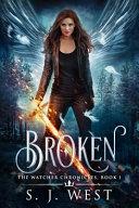 Broken  the Watcher Chronicles  Book 1  Paranormal Romance
