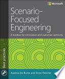 Scenario Focused Engineering