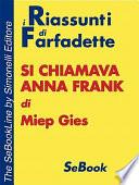 Si Chiamava Anna Frank Di Miep Gies   Riassunto