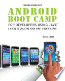 Android Boot Camp for Developers Using Java  A Guide to Creating Your First Android Apps