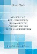 Abhandlungen zur Geologischen Specialkarte von Preussen und den Thüringischen Staaten (Classic Reprint)