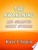 The Awakening and the Selected Short Stories