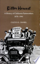 Bitter Harvest A History Of California Farmworkers 1870 1941