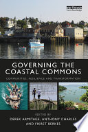 Governing The Coastal Commons : but the common property nature of marine...