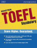Peterson's Master TOEFL Vocabulary : test test preparation for the vocabulary section of...