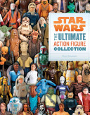 Star Wars The Ultimate Action Figure Collection