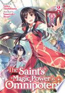The Saint S Magic Power Is Omnipotent Light Novel Vol 2