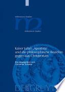 Kaiser Julian  Apostata  und die philosophische Reaktion gegen das Christentum