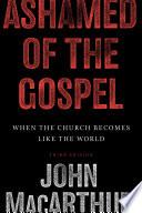 Ashamed of the Gospel  3rd Edition