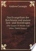 Das Evangelium des Reichtums und andere Zeit  und Streitfragen