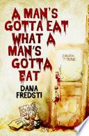 A Man's Gotta Eat What a Man's Gotta Eat (EBK)
