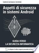 Aspetti di sicurezza in sistemi Android