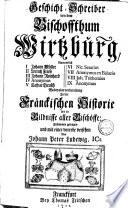 Geschichtschreiber von dem Bischoffthum Wirtzburg (etc.)