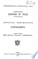 Official Descriptive Catalogue Kingdom of Italy Publ. by Order of the Royal Italian Commission