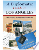 A Diplomatic Guide to Los Angeles Discovering Its Sites and Character