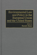 Environmental Law and Policy in the European Union and the United States