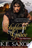 Highland Grace  A Family Saga   Adventure Romance   The Medieval Highlanders Book 2
