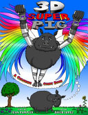 3D Super Pig : really can fly. emilee was feeling...