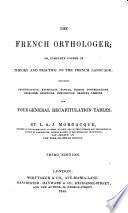 The French Orthologer  Or  Complete Course of Theory and Practice on the French Language