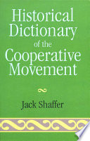 Historical Dictionary of the Cooperative Movement They Are Critical Elements In The