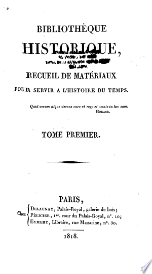 Bibliotheque Historique, Ou Recueil de Matʹeriaux Pour Servir a L'histoire Du Temps ...