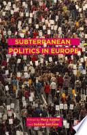 Subterranean Politics in Europe