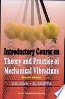 Introductory Course on Theory and Practice of Mechanical Vibrations