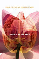 The Lives of the Brain