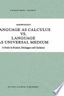 Language as Calculus vs  Language as Universal Medium