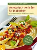 Vegetarisch genießen für Diabetiker