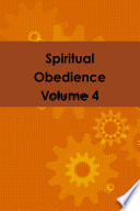 Spiritual Obedience Volume 4