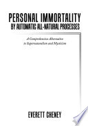 Personal Immortality by Automatic All Natural Processes