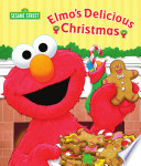 Elmo s Delicious Christmas  Sesame Street Series