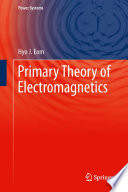 Primary Theory of Electromagnetics
