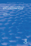 A Guide to Children's Reference Books and Multimedia Material Book